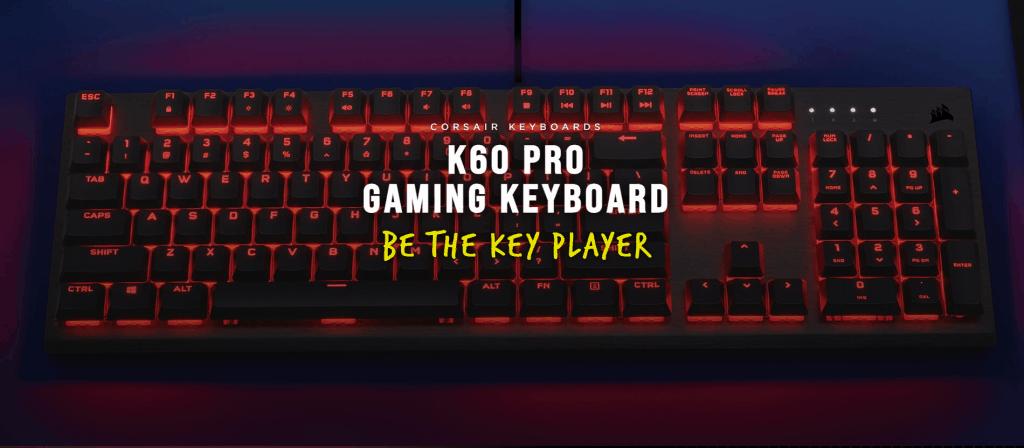 Corsair K60 Pro Mechanical Keyboard